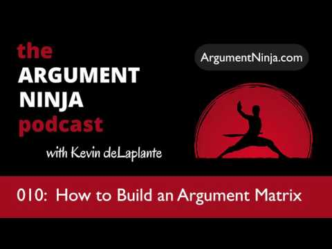 010 - How to Build an Argument Matrix
