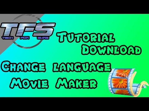 Tutorial - Download and Change the default language in Windows Live Movie maker