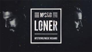 Loner (Megamix by MysticWolfMusic) | Missio