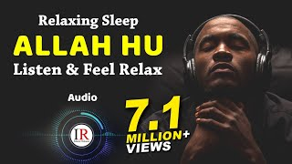 ALLAH HU, Listen & Feel Relax, Best for Sleeping, Background Nasheed Vocals Only, Islamic Releases