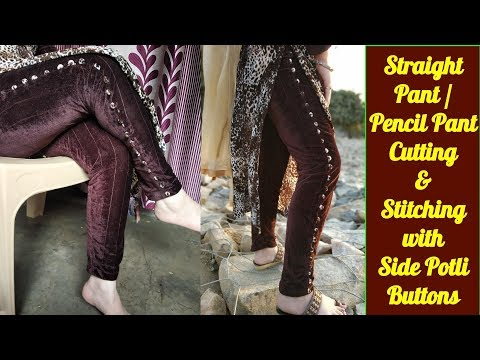Latest Pencil pant/straight pant with side potli button cutting & stitching