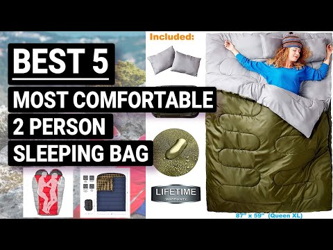 Best 5 Most Comfortable 2 Person Sleeping Bag 2018