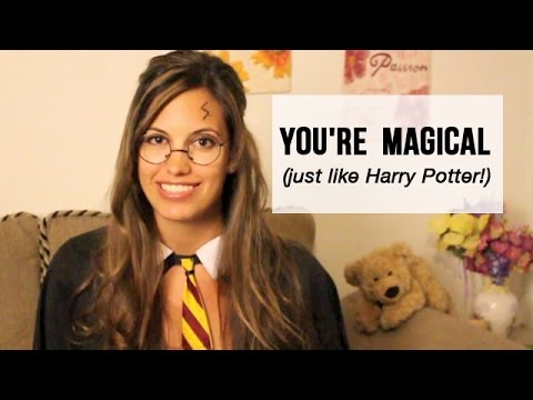 You're Magical (just like Harry Potter!)