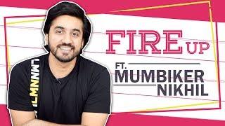 Fire Up Ft. Mumbiker Nikhil Aka Nikhil Sharma | YouTube Star