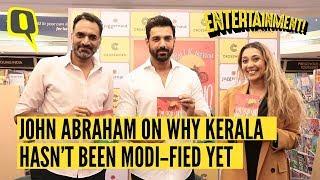 'Why Hasn't Kerala Been Modi-fied Yet?' John Abraham Answers