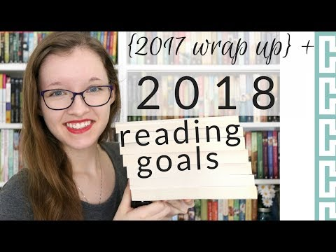 2017 Wrap Up + 2018 Reading Goals