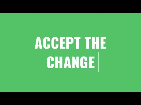 HOW TO ACCEPT A CHANGE(BADAL) IN OUR LIFE