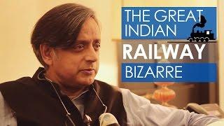 Dr Shashi Tharoor - The Great Indian Railway Bizarre
