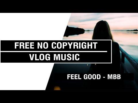 Feel Good - MBB   [ Non Copyrighted Vlog Music ] ⚡🎧🔥