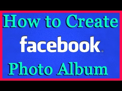 How to Create Photo Album On Facebook