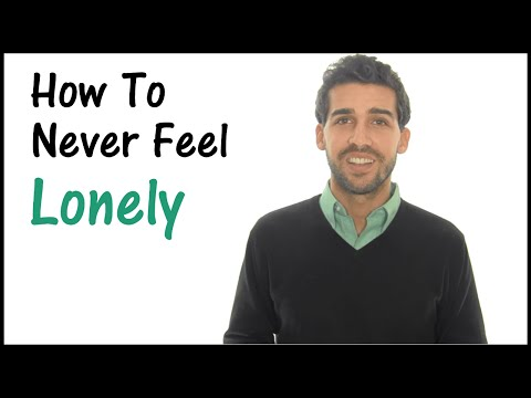 How To Deal With Loneliness - Never Feel Lonely Again!