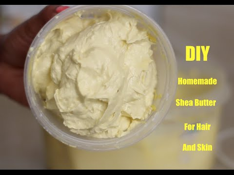 DIY: Homemade Shea Butter for Hair and skin