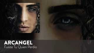 Arcangel - Fuiste Tu Quien Perdio [Official Audio]