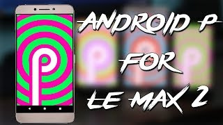 android Q for le max2। pie who's next। Videos - 9tube tv
