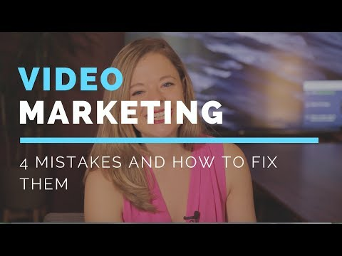 Top 4 Video Marketing Mistakes- And How To Fix Them
