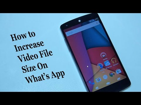 How To Increase Video Size Limit On What's App