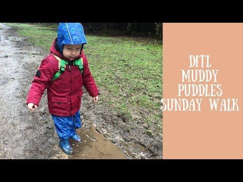 Muddy Puddles Sunday Walk | DITL