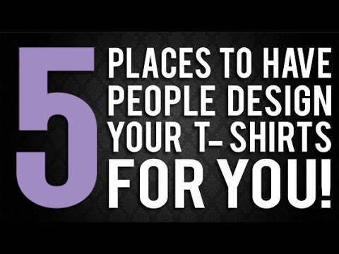 5 Places to Get T-shirt Designed For You