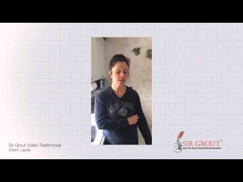 Sir Grout Video Testimonial: Laurie