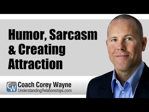 Humor, Sarcasm & Creating Attraction