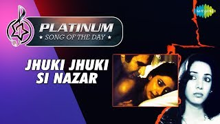 Platinum song of the day | Jhuki Jhuki Si Nazar | 14th January | R J Ruchi