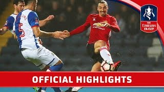 Blackburn Rovers 1-2 Manchester United - Emirates FA Cup 2016/17 (R5) | Official Highlights