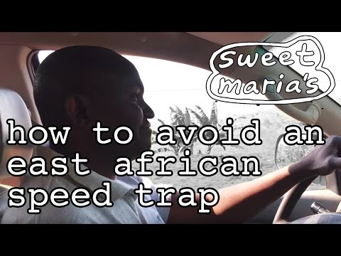 How To Avoid an East African Speed Trap, FYI