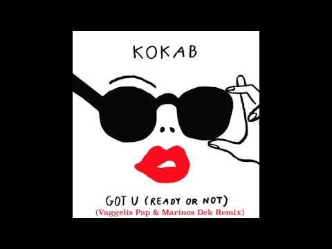 Kokab - Got U (Vaggelis Pap & Marinos Dek Remix)