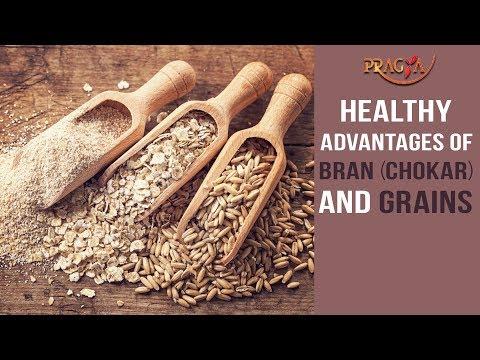 Watch Healthy Advantages of Bran(Chokar) and Grains