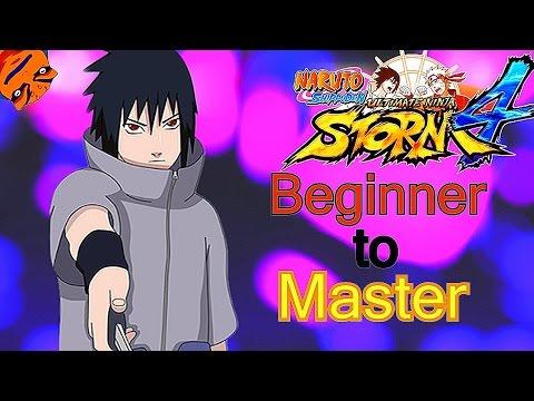 (Sasuke - Eternal Mangekyou Sharingan) Beginnier to Master - Naruto Ultimate Ninja Storm 4 Tutorials