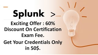 Exciting Offer Till 31 Oct:60% Discount On Splunk Certification Exam Fee,exam Fee Reduced To 50$.