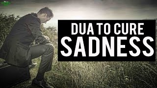 Dua To Cure Sadness