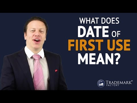 What Does Date of First Use Mean? | Trademark Factory® FAQ