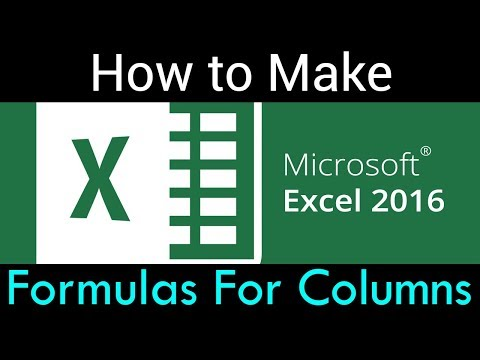How to Make Excel 2016 formulas for columns