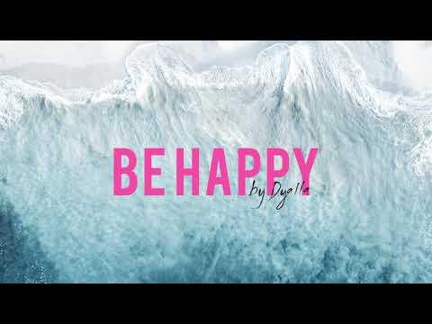 Be Happy - (dyalla remix)