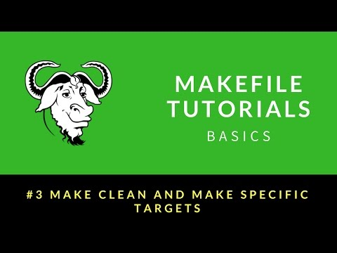 Makefile Tutorials Basics : 003 : make clean and make specific targets