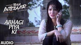 Abhagi Piya Ki Full Audio Song (Version 2) | Tera Intezaar |  Arbaaz Khan | Sunny Leone