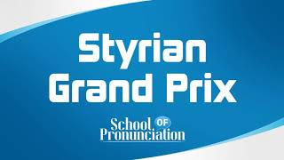 Learn How To Pronounce Styrian Grand Prix