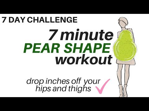 7 DAY CHALLENGE - 7 Minute Pear Shape Workout - tones thighs & hips - shapes lower body &  burns fat
