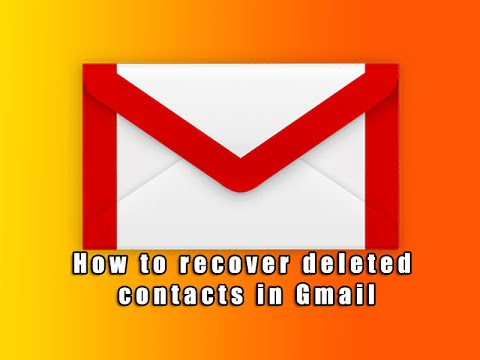 How to Recover Deleted Contacts in Gmail