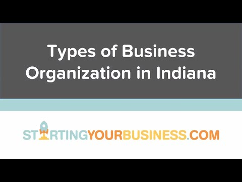 Types of Business Organization in Indiana - Starting a Business in Indiana