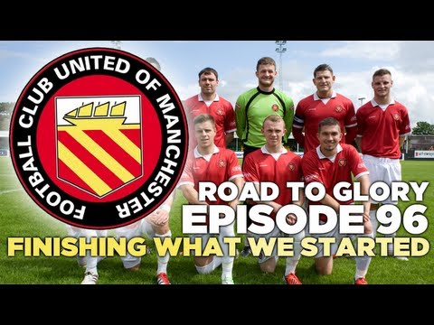 Road to Glory - Ep.96 Lets finish what we started   Football Manager 2013