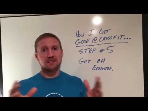 How to Get Good at CrossFit - Step #5 Get An Engine