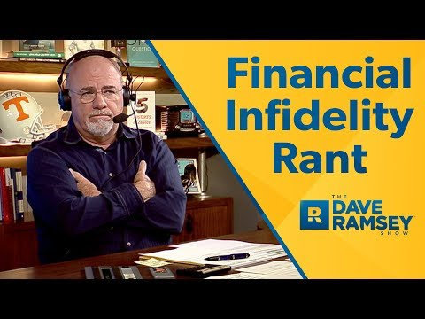 The Truth About Financial Infidelity - Dave Ramsey Rant
