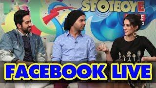 Ayushmann Khurrana, Kriti Sanon, Rajkummar Rao Facebook Live for Bareilly Ki Barfi   SpotboyE