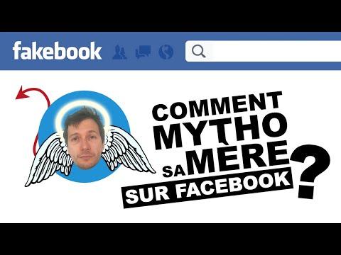COMMENT MYTHO SA MÈRE SUR FACEBOOK ?