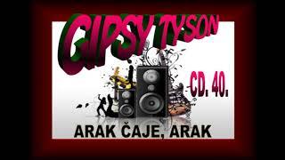 GIPSY TYSON - ARAK CAJE, ARAK