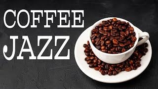 Coffee JAZZ Music - Easy Listening JAZZ Music For Daily Routine