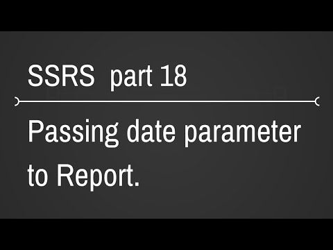 SSRS Passing Date Parameter To Reports Part 18