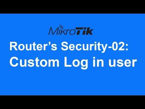 MikroTik Router's Security-02: Custom Log in user